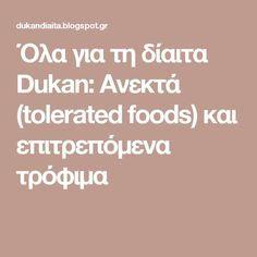 Όλα για τη δίαιτα Dukan: Ανεκτά (tolerated foods) και επιτρεπόμενα τρόφιμα