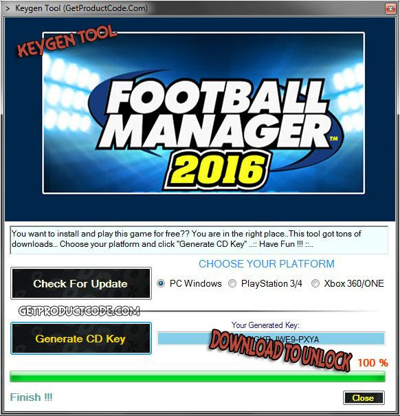 Football Manager 2016 CD Key Generator  Football Manager 2016 CD Keygen (PS, Xbox, PC) No Survey Free Download. Serial Key Generator is an innovative method that offers you ...