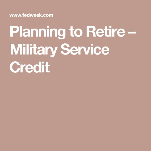 Planning to Retire – Military Service Credit