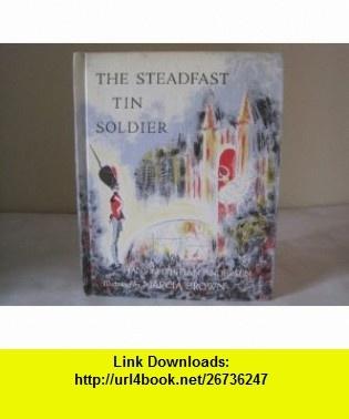 The Steadfast Tin Soldier Hans Christian Andersen, Marcia Brown, M. R. James ,   ,  , ASIN: B000NWHNLE , tutorials , pdf , ebook , torrent , downloads , rapidshare , filesonic , hotfile , megaupload , fileserve