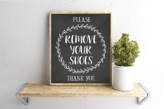 Printable Farmhouse quote sign, Please Remove Your Shoes, Chalkbaord, Wall art, Home Decoration, DIY Digital file, affordable Decor Prints, Farm Home Sayings, Typography