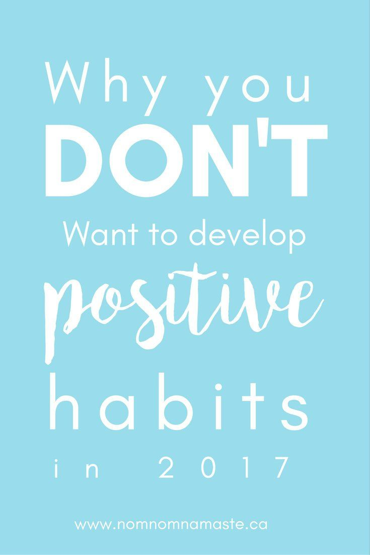 Personal Development, Mindfulness | Why you don't want to develop positive habits this new years