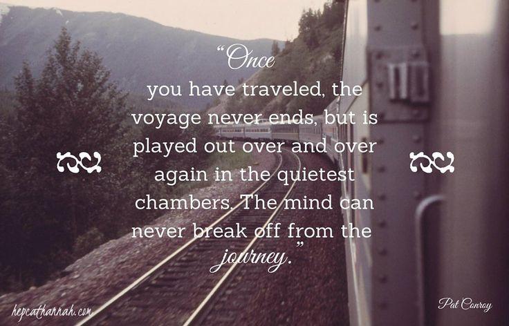 travel quote, travel, quotes, best, Pat Conroy, hepcat hannah