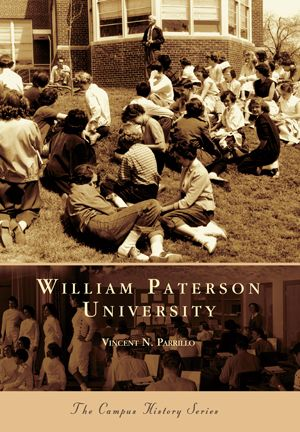 William Paterson University by Vincent N. Parrillo | Arcadia Publishing Books