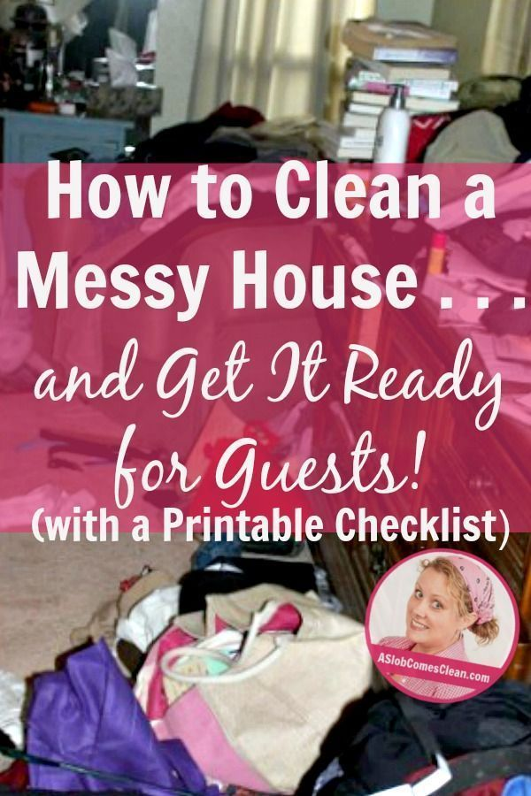 How to Clean a Messy House and Get It Ready for Guests with a printable checklist. #ASlobComesClean #Cleaningthehouseforguest #Surpriseguest #Cleaningtips #Cleaningchecklist