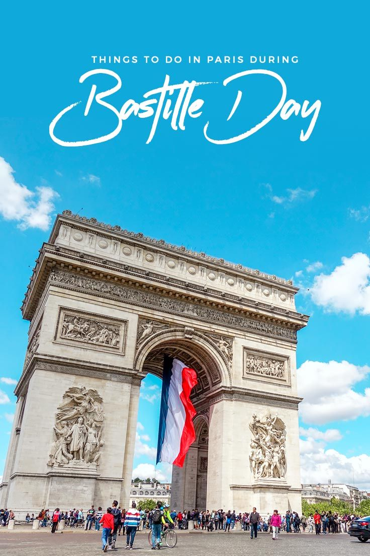 Travel Guide & Tips: Things to Do as You Celebrate Bastille Day in Paris, France