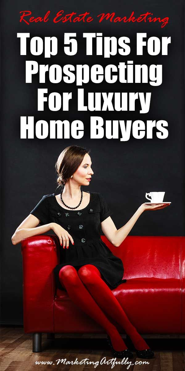 Top 5 Tips For Prospecting For Luxury