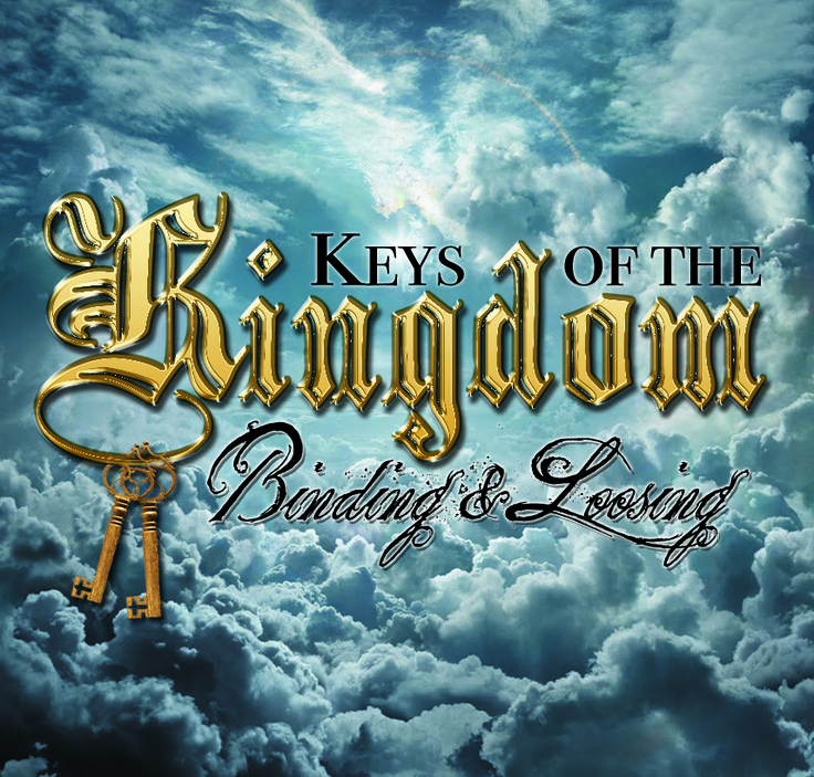 KEYS OF THE KINGDOM - Binding & Loosing - Jesus has given us the power and authority to bind and loose, - to forbid (bind) and to permit, (loose), to do business on behalf of the Kingdom of God.   1-CD $5 http://www.liferecovery.com/sunshop/index.php?l=product_detail&p=17082