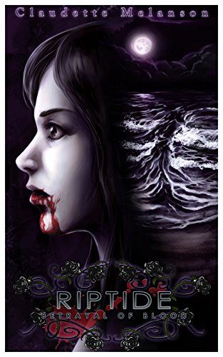 Tome Tender: Riptide: Betrayal of Blood by Claudette Melanson (...