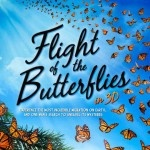 Flight of the Butterflies, IMAX 3D Documentary on the Monarch Butterfly