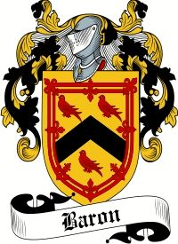 Baron Family Crest  Baron Coat of Arms   VIEW OUR SCOTTISH FAMILY CREST / SCOTTISH COAT OF ARMS PRODUCTS     Orders over $85 qualify for Fre...