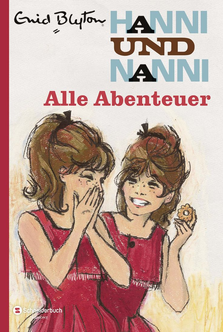 100 Jahre Schneiderbuch   Hanni und Nanni - Alle Abenteuer - Gesamtausgabe…