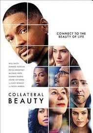 Collateral beauty / New Line Cinema presents ; written by Allan Loeb ; produced by Bard Dorros, Michael Sugar, Allan Loeb, Anthony Bregman, Kevin Frakes ; directed by David Frankel.