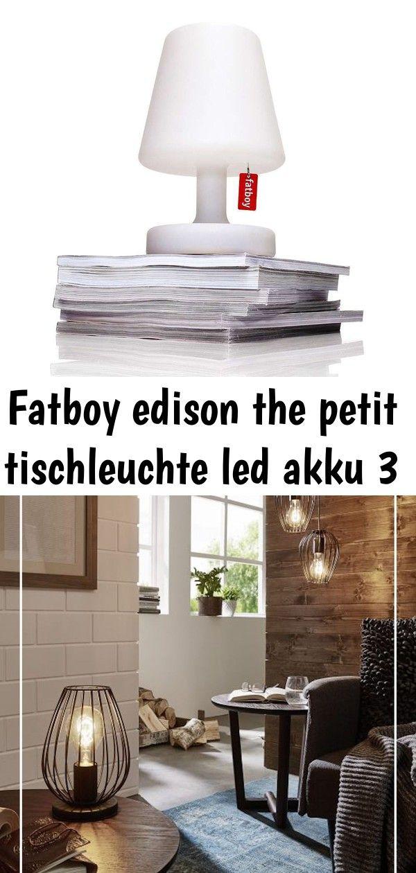 Fatboy Edison The Petit Tischleuchte Mit Der Edison The Petit Lampe Strahlen Sie Von Kopf Bis Fuss Die Neue Led Technologie Macht S Mog Home Decor Decor Lamp
