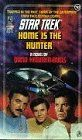 Home is the Hunter (Star Trek, No 52):   P A dispute over a planet and its primitive people leads Captain Kirk and a Klingon Commander to pit their ships against each other in battle. But the fight is stopped by a mysterious and powerful alien being named Weyland, who decides to punish three IEnterprise™/I crewmembers with their own history. He places Sulu in feudal Japan during the period's most important and bloody power struggle, Scotty in 18th century Scotland on the eve of revolt,...