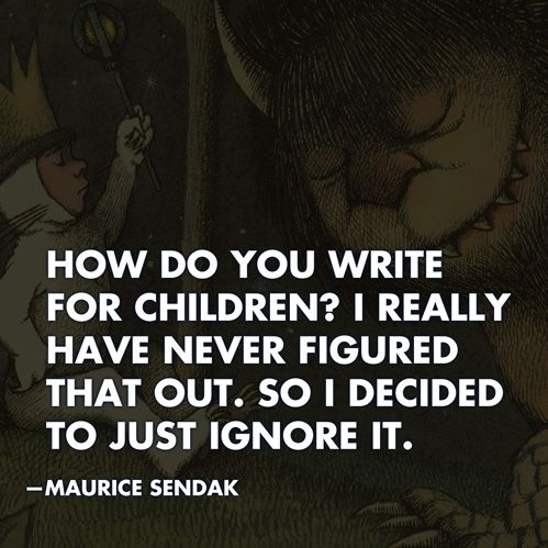 sendak: Worth Reading, Wild Things, Ripped Mauric, Books Worth, Writers Inspiration, Maurice Sendak, Quotabl Quotes, Writers Things, Maurice Sendak