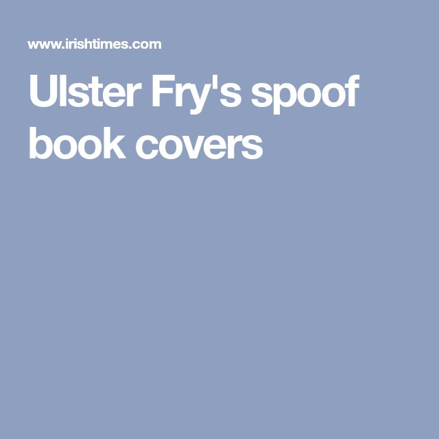 Ulster Fry's spoof book covers