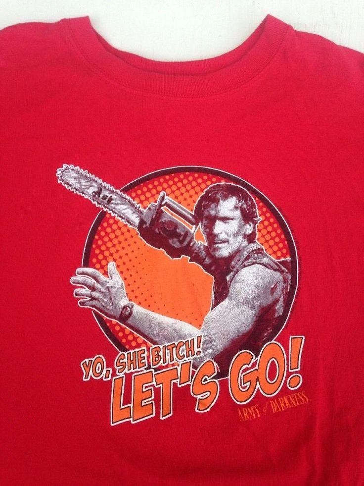 """L Army Of Darkness """"YO, SHE BITCH Let's Go"""" T shirt Bruce Campbell ASH Evil Dead #Anvil #GraphicTee"""