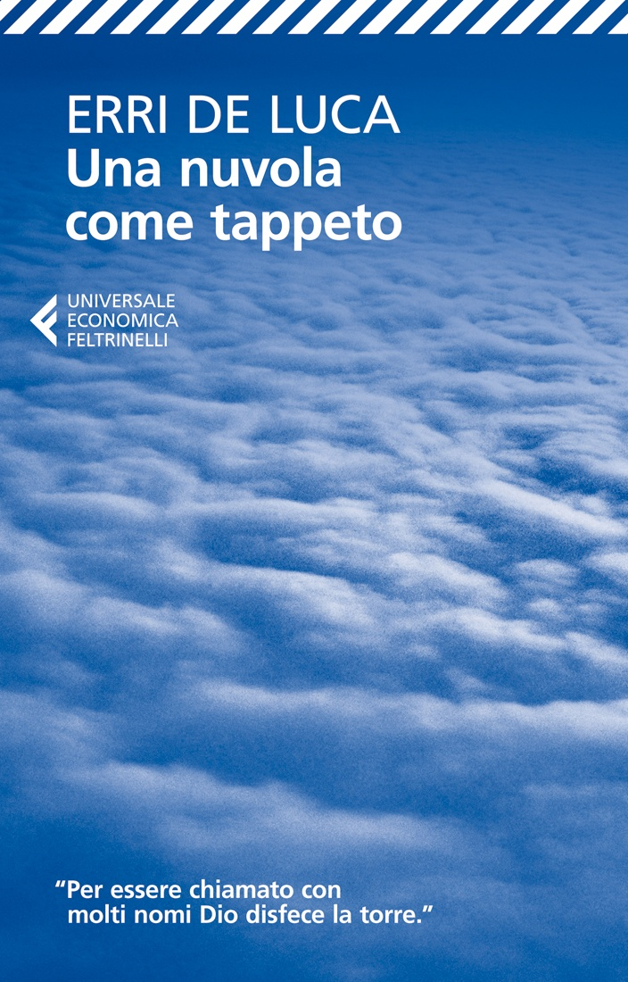 """Erri De Luca, """"Una nuvola come tappeto"""". L'invito dell'autore a leggere la Bibbia non spogliandola del suo aspetto divino, ma cercando in ogni passo ciò che è stato scritto per noi, per lasciarci trovare tra quelle righe."""