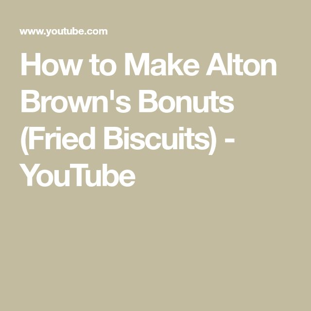How to Make Alton Brown's Bonuts (Fried Biscuits) - YouTube