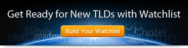 Over 1400 new gTLDs coming ... Use our Watchlist and Preregister Your New TLDs