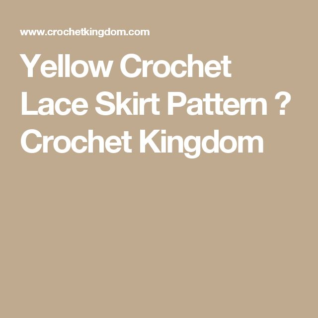 Yellow Crochet Lace Skirt Pattern ⋆ Crochet Kingdom