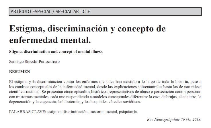 Estigma, discriminación y concepto de enfermedad mental Santiago Stucchi Portocarrero Rev. Neuropsiquiatr. 2013; 76 (4): 218-223 http://www.upch.edu.pe/famed/revista/index.php/RNP/article/view/1688/1654