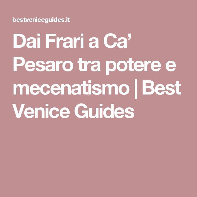 Dai Frari a Ca' Pesaro tra potere e mecenatismo | Best Venice Guides