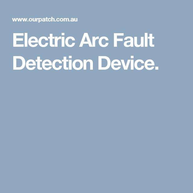 Electric Arc Fault Detection Device.