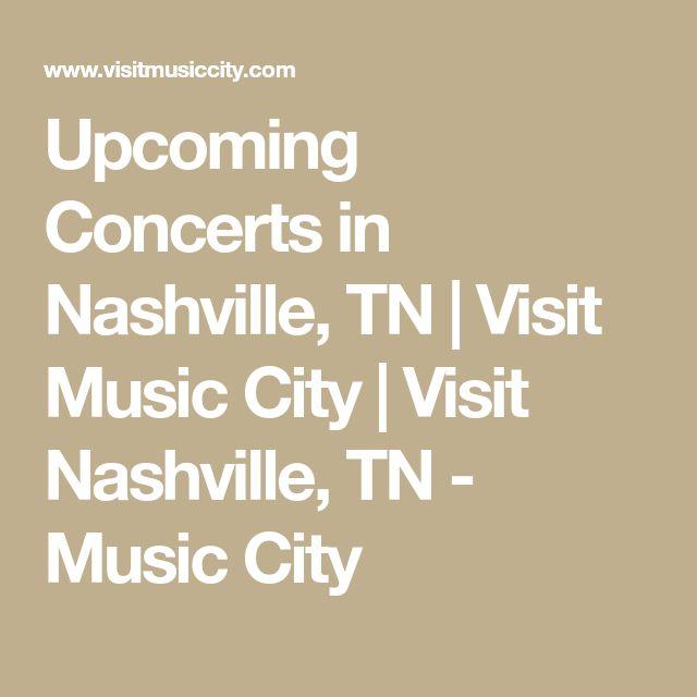 Upcoming Concerts in Nashville, TN | Visit Music City | Visit Nashville, TN - Music City