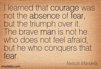 Nelson Mandela: I learned that courage was not the absence of fear, but the triumph over it. The brave man is not he who does not feel afraid, but he who conquers that fear. absence, courage, fear, man, inspiration. Meetville Quotes