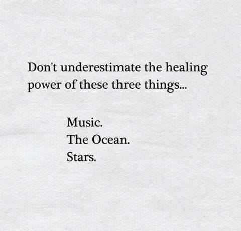 I want to experience the ocean so bad. But music is the thing that gets me through so much.