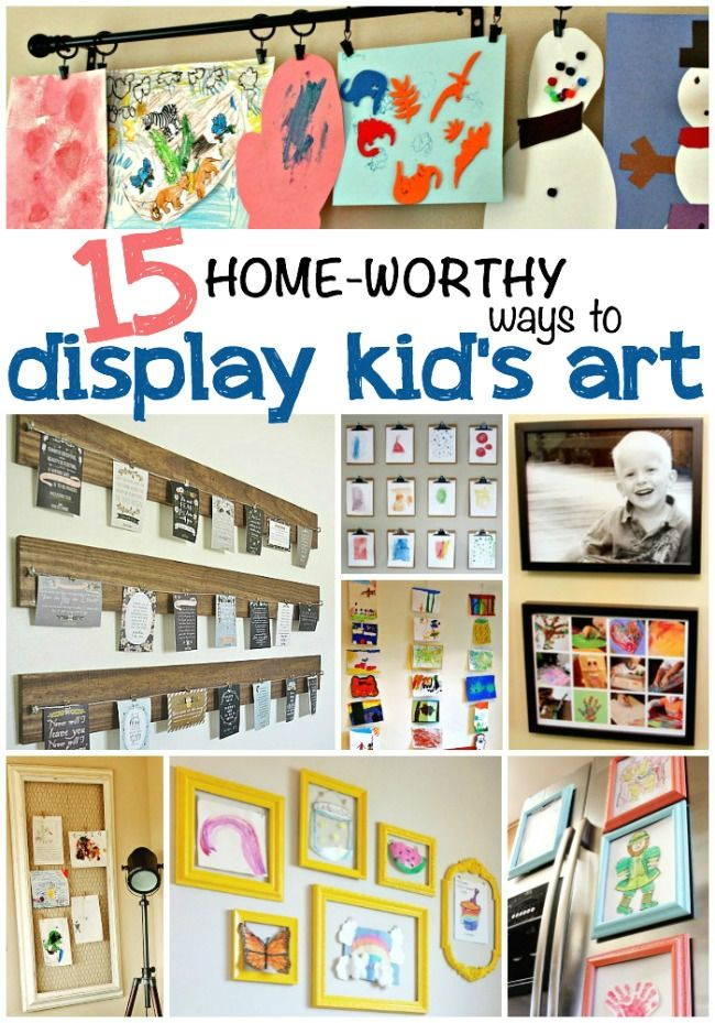 15 AWESOME WAYS TO DISPLAY KID'S ART!