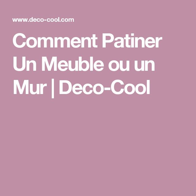 les 25 meilleures id es de la cat gorie comment patiner un meuble sur pinterest patiner un. Black Bedroom Furniture Sets. Home Design Ideas