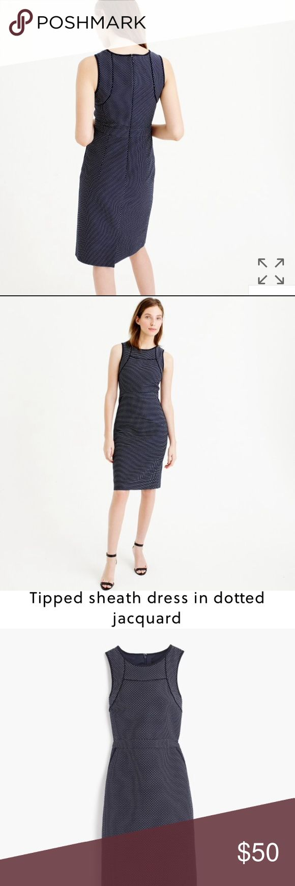 """J. Crew Tipped sheath dress in dotted jacquard We sourced this tiny dot jacquard print from a three-generation family-owned mill in Lyon, France, that produces over 2,000 original in-house designs each year. Also worth noting? The classic, ultra-flattering sheath dress silhouette has pockets.  Cotton/poly. Back zip. Dry clean. Import. Item E8665.  Fitted silhouette. Falls above knee, 40"""" from high point of shoulder (based on size 6). J. Crew Dresses Midi"""