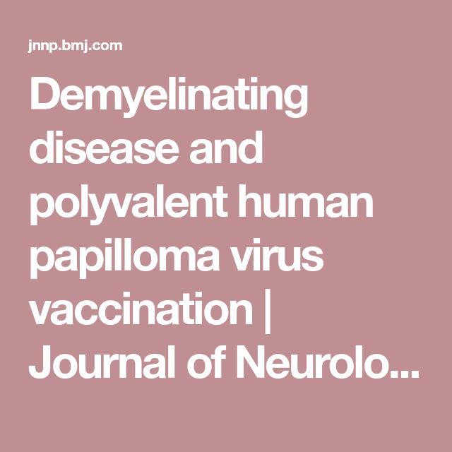 Demyelinating disease and polyvalent human papilloma virus vaccination | Journal of Neurology, Neurosurgery & Psychiatry