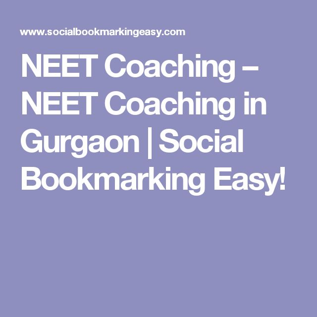 NEET Coaching – NEET Coaching in Gurgaon | Social Bookmarking Easy!