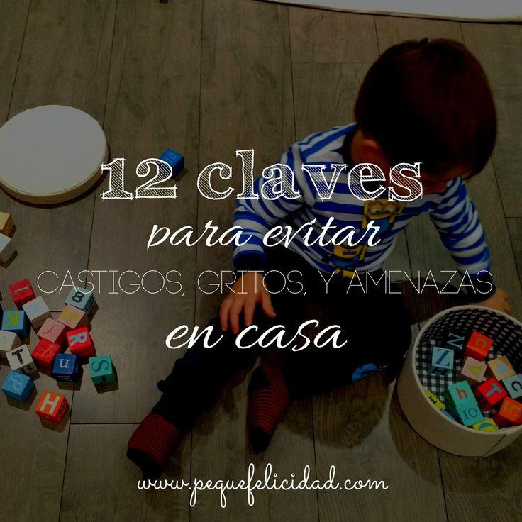 PEQUEfelicidad: 12 CLAVES PARA EVITAR CASTIGOS, GRITOS, Y AMENAZAS EN CASA