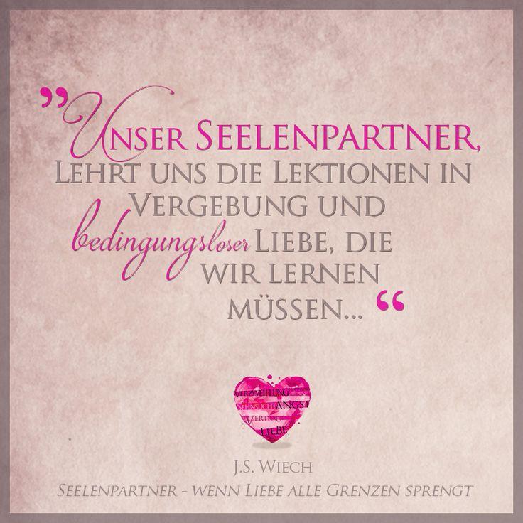 Seelenpartner lehrt uns bedingungslose Liebe - SEELENPARTNER - WENN LIEBE ALLE GRENZEN SPRENGT J.S.