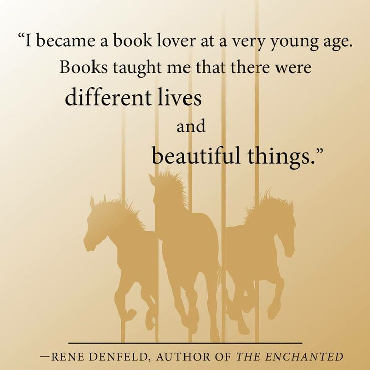 """""""I became a book lover at a very young age. Books taught me that there are different lives and beautiful things."""" — Rene Denfeld, author of The Enchanted."""
