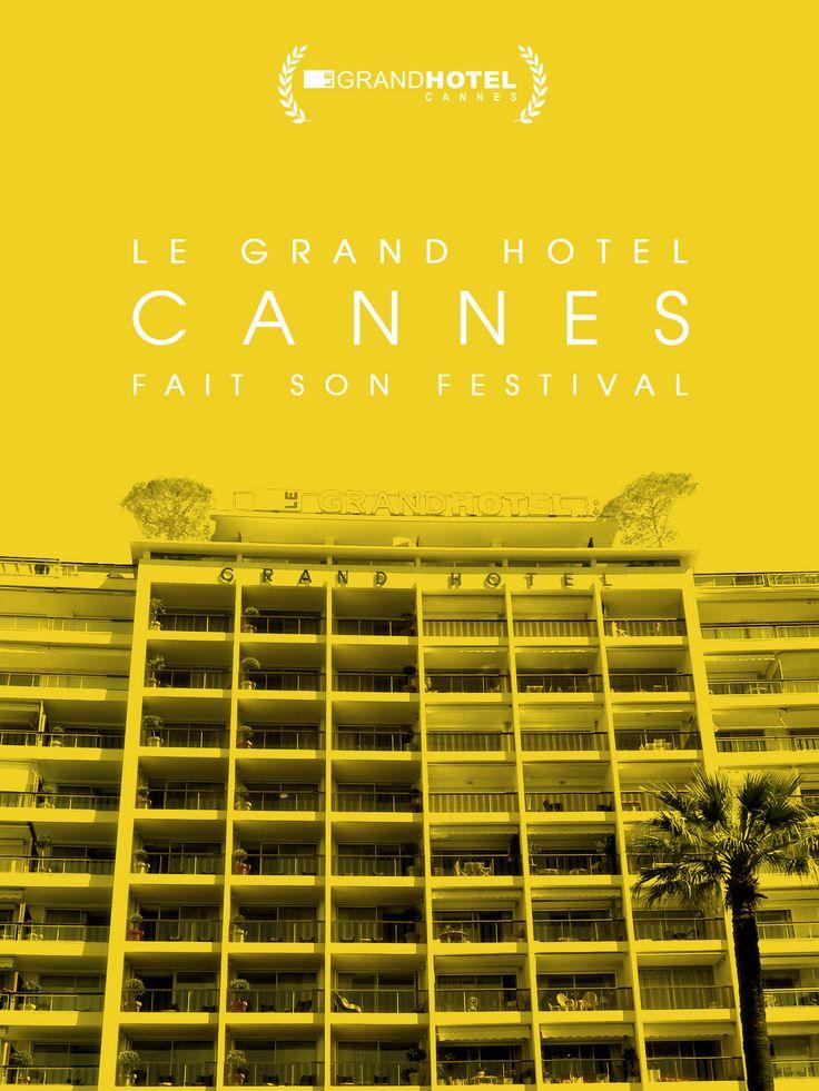 Le Grand Hôtel fait son festival ! #FIFCannes2016