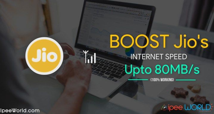 How To Increase Reliance Jio Internet Speed upto 80MB/s.Having Speed Issue with Jio 4G, then this article can surely help you