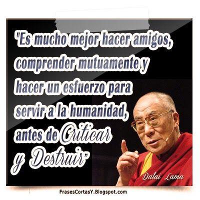 Frase Dalai Lama - Criticar y Destruir
