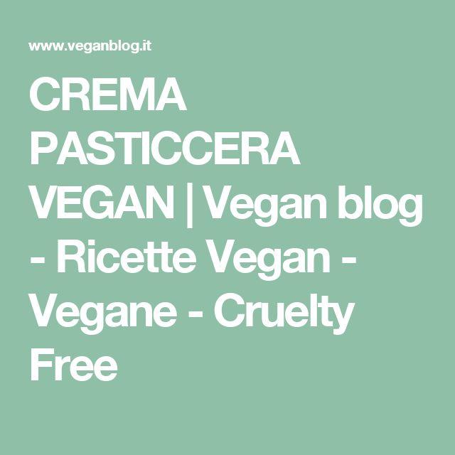 CREMA PASTICCERA VEGAN | Vegan blog - Ricette Vegan - Vegane - Cruelty Free