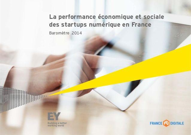 La performance économique et sociale des startups numériques en France 2014 by EY via slideshare