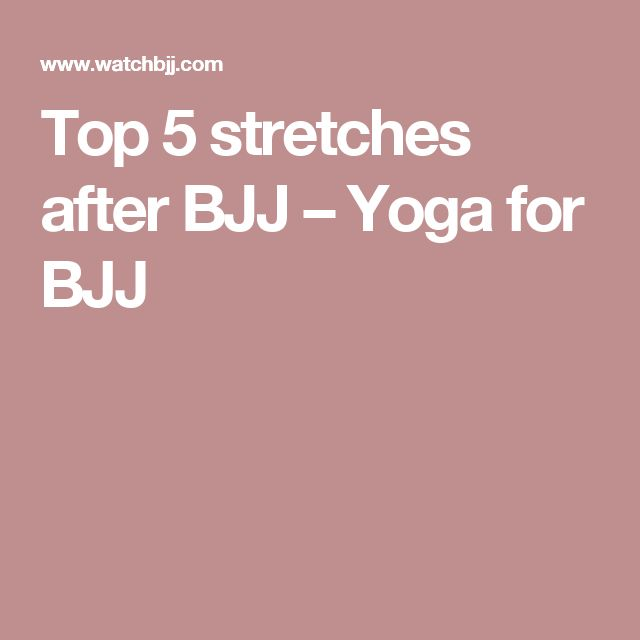 Top 5 stretches after BJJ – Yoga for BJJ