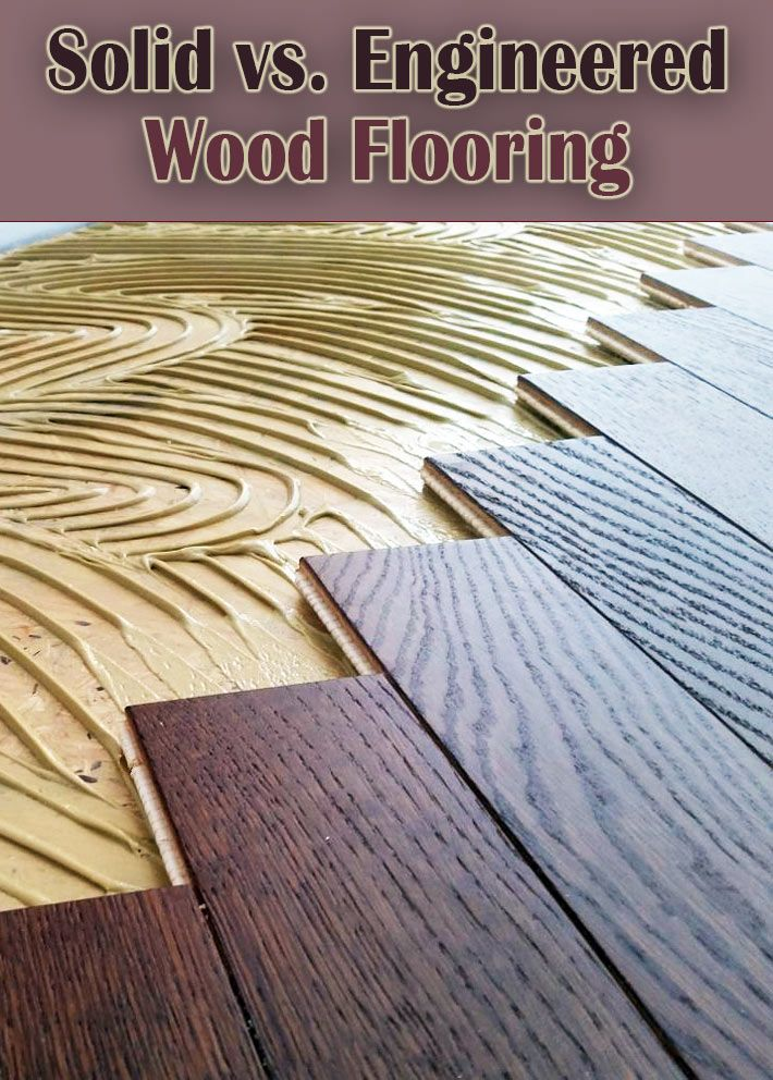 solid vs engineered wood flooring diy 4 home kitchen gadgets rh in pinterest com