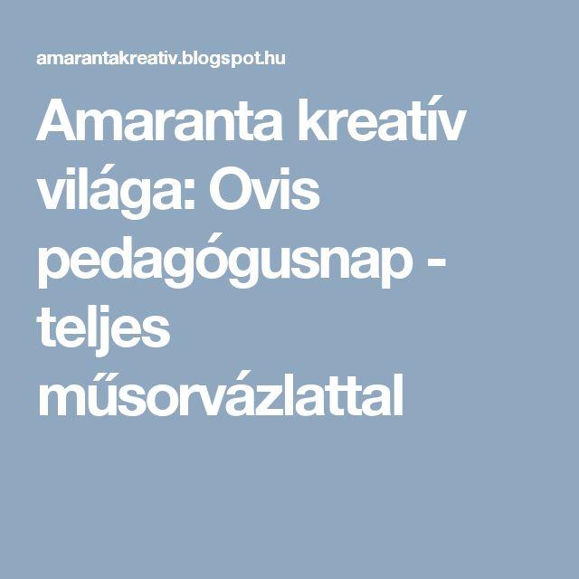 Amaranta kreatív világa: Ovis pedagógusnap - teljes műsorvázlattal