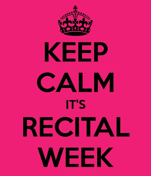 keep calm its dance recital   KEEP CALM IT'S RECITAL WEEK