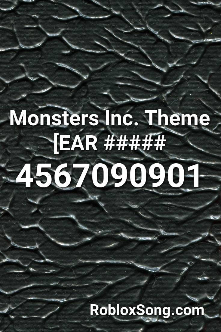 Roblox Song Id Monsters Inc Monsters Inc Theme Ear Roblox Id Roblox Music Codes In 2020 Roblox Roblox Pictures Roblox Codes